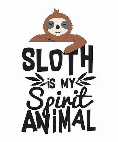 Sloth Animal Funny Spirit Quote Posters Shirts