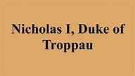Nicholas I, Duke of Troppau - Alchetron, the free social ...