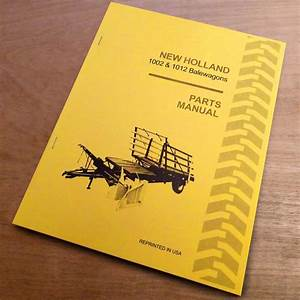 New Holland 1002 1012 Bale Wagons Parts Catalog Book List