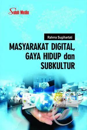 Jual Buku Masyarakat Digital, Gaya Hidup dan Subkultur