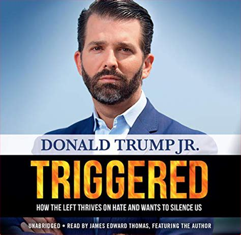 donald trump jr silence thrives triggered hate wants left