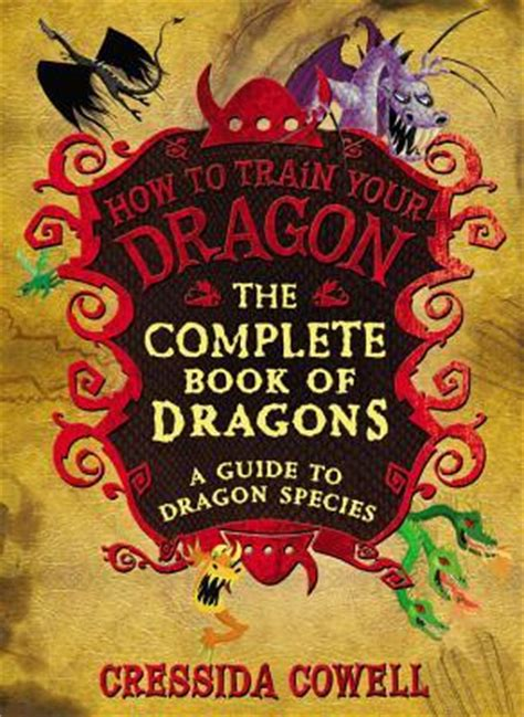 complete book  dragons  guide  dragon species  cressida cowell