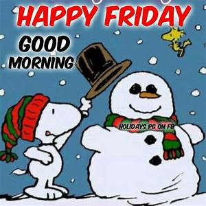 Good Morning Snoopy : happy friday good morning snoopy and woodstock building a snowman woodstock and snoopy ~ Orissabook.com Haus und Dekorationen