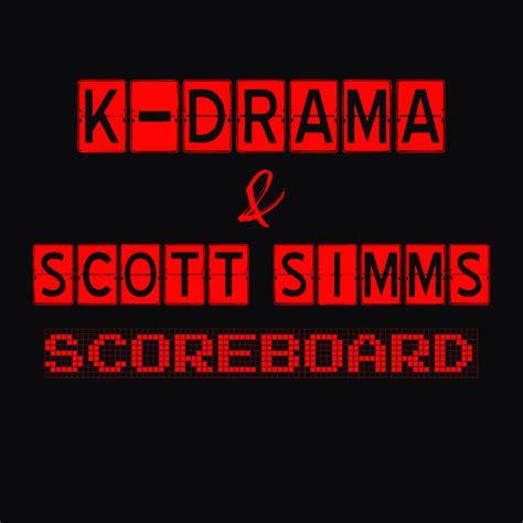 k-drama-scott-simms-scoreboard - Rapzilla