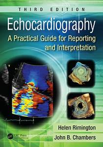 Echocardiography  A Practical Guide For Reporting And