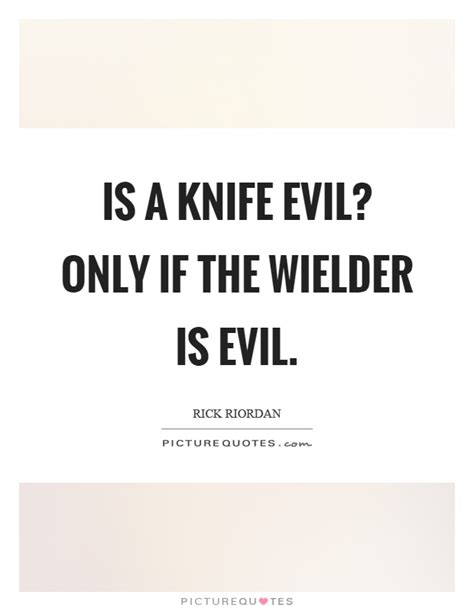 Knives Quotes knife quotes knife sayings knife picture quotes