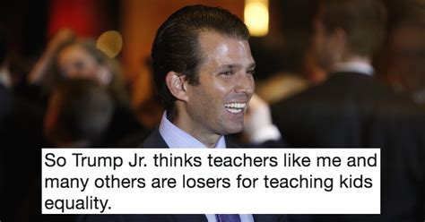 don jr called teachers losers   hes