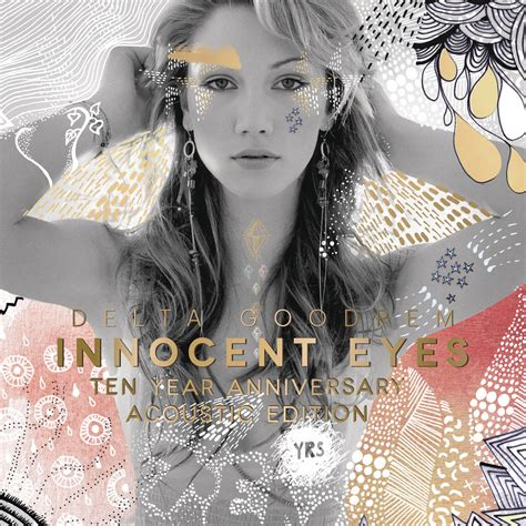 Delta Goodrem: Innocent Eyes - Ten Year Anniversary ...
