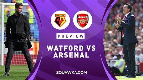 Watford v Arsenal predictions, preview, team news ...