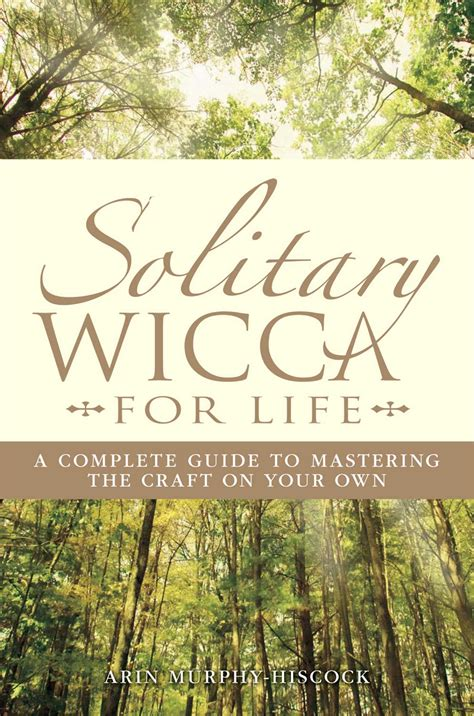 Solitary Wicca For Life eBook by Arin Murphy-Hiscock ...