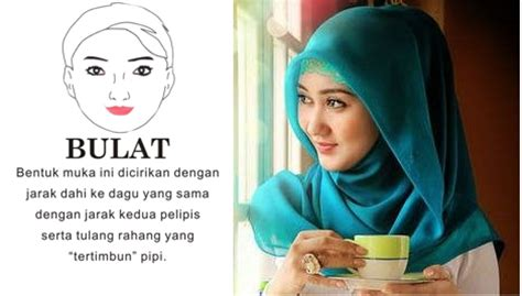 tips  hijabers menyesuaikan hijab  bentuk wajah