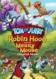 Tom and Jerry: Robin Hood and His Merry Mouse (2012 ...