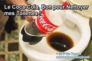 Produit Pour Déboucher Les Toilettes : le coca cola bon pour nettoyer mes toilettes ~ Melissatoandfro.com Idées de Décoration
