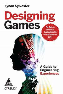 Books    Designing Games  A Guide To Engineering Experiences