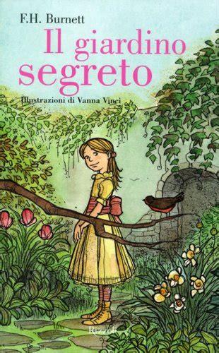libro giardino segreto il giardino segreto edizione illustrata libro di