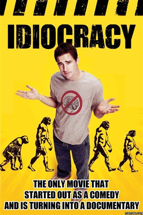Idiocracy Meme - home memes com