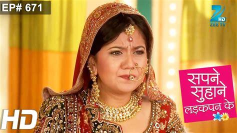 Sapne Suhane Ladakpan Ke Hindi Serial Episode 671