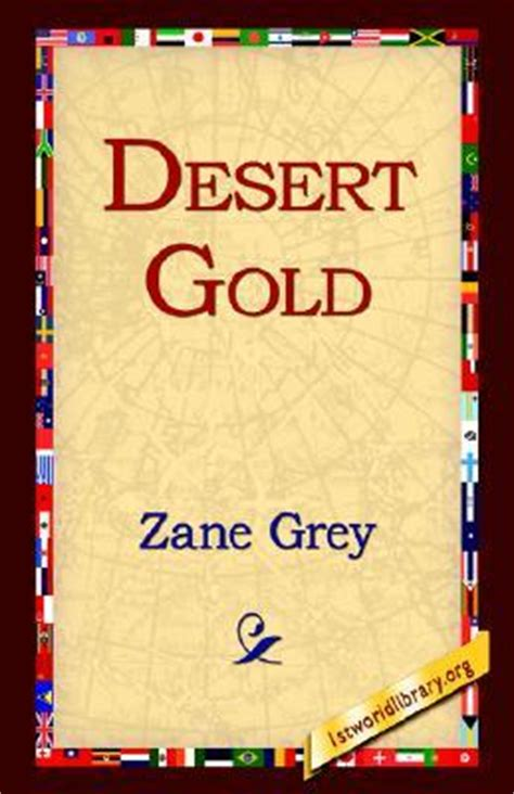 desert gold  zane grey reviews discussion bookclubs
