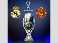 Real Madrid v Manchester United UEFA Super Cup Betting