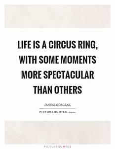 Circus Quotes |... Life Spectacular Quotes