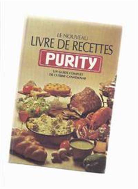 nouveau livre de cuisine le nouveau livre de recettes purity un guide complet de cuisine canadienne edition of
