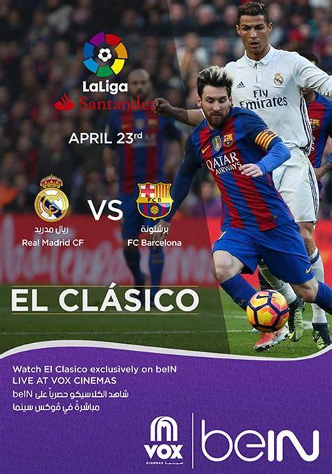 El Clasico: Real vs Barcelona | Now Showing | Book Tickets ...