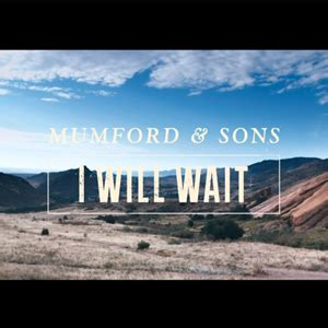 mumford sons i will wait watch mumford sons video for quot i will wait quot music
