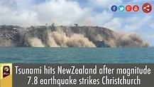 New Zealand earthquake: Tsunami hits after magnitude-7.8 ...