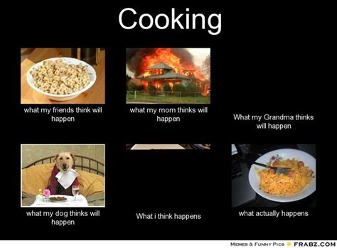 Culinary Memes - cooking meme 28 images 29 cooking memes we can relate to a little too much the best cooking