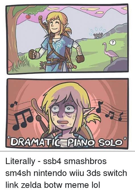 Botw Memes - dramatic piano solo literally ssb4 smashbros sm4sh nintendo wiiu 3ds switch link zelda botw