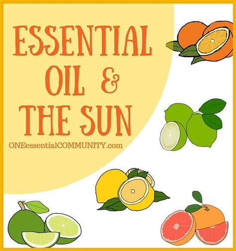 Phototoxic  Citrus Essential Oils And The Sun One