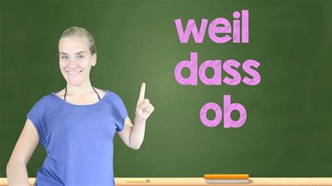 German Lesson (112)  Subordinating Conjunctions  Part 1 Weil  Dass  Ob  A2 Youtube