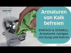 Kalk Entfernen Essig : armaturen reinigen und von kalk befreien youtube ~ Watch28wear.com Haus und Dekorationen