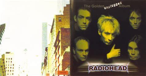 Tube Radiohead  1990s  The Golden Unplugged Album