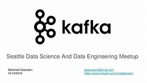 Kafka. seattle data science and data engineering meetup