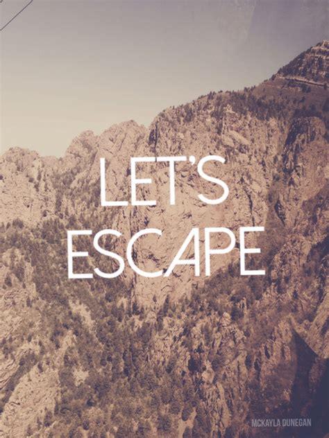 lets escape pictures   images  facebook