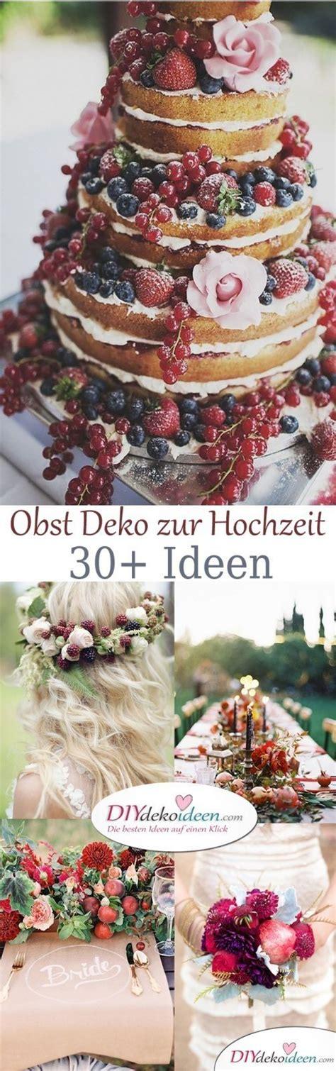 Deko Obst Garten by Obst Deko Zur Hochzeit Diy Ideen F 252 R Deko Kuchen Und