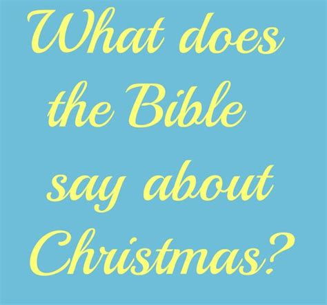 what does the bible say about christmas bible teachings