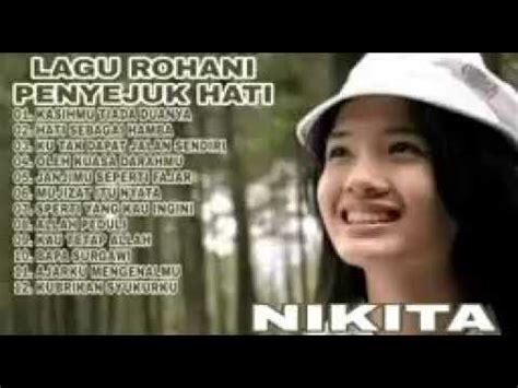 Kumpulan Lagu Rohani Nikita Youtube