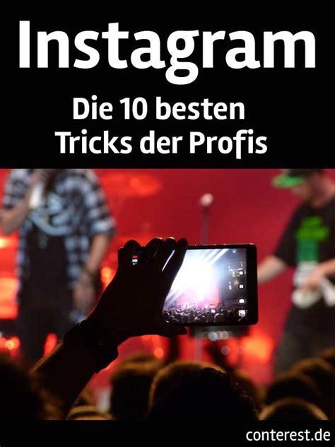 Die 10 Besten Tricks Der Instagram Profis — Conterest Blog