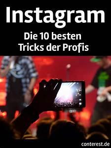 Die Besten Blogs : die 10 besten tricks der instagram profis conterest blog ~ A.2002-acura-tl-radio.info Haus und Dekorationen