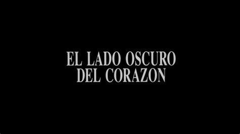 127 minutos año de estreno: El Lado Oscuro Del Corazón Película Completa : Frases De El Lado Oscuro Del Corazon Frases De ...