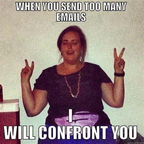 Too Many Memes - email peaceeeee quickmeme