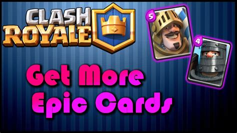 clash royale how to get more epic cards in clash royale