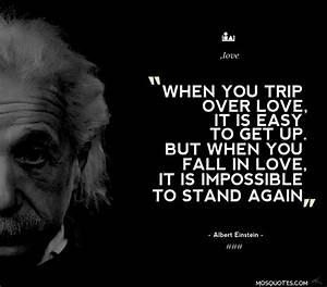Albert Einstein Love Quotes When you trip over love it is ...