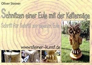 Kettensäge Schnitzen Anfänger : schnitzen einer eule mit der kettens ge von oliver steiner buch ~ Orissabook.com Haus und Dekorationen
