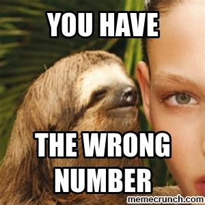 Wrong Number Meme - wrong number sloth