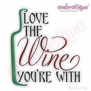 Embroitique Love the Wine You're With Embroidery Design