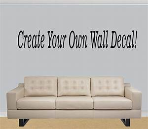 Design your own wall decal quote custom make by for Make your own wall decal