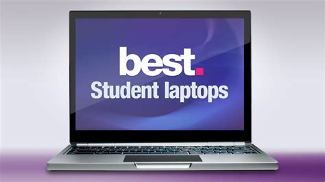 The Best Laptop For Students The 10 Best Laptops For College Students Techradar